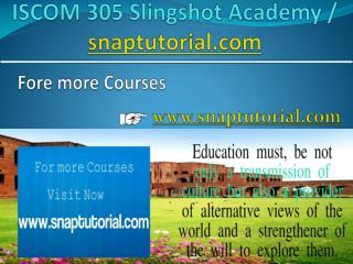 ISCOM 305 Slingshot Academy / snaptutorial.com