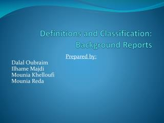 Definitions and Classification: Background Reports