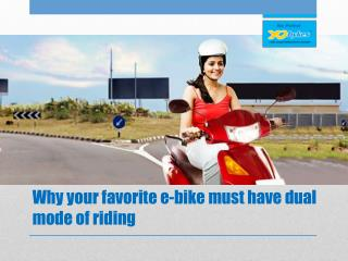 Why your favorite e-bike must have dual mode of riding