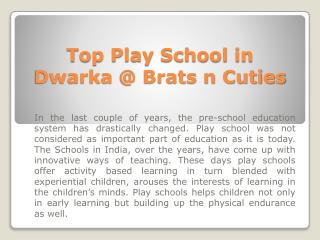 Top Play School in Dwarka @ Brats n Cuties