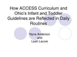 How ACCESS Curriculum and Ohio s Infant and Toddler Guidelines are Reflected in Daily Routines