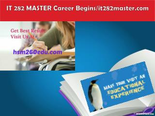 IT 282 MASTER Career Begins/it282master.com