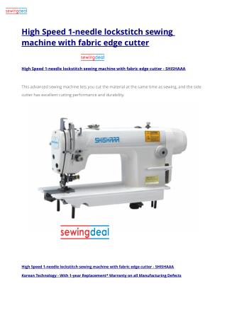 High Speed 1-needle lockstitch sewing machine with fabric edge cutter
