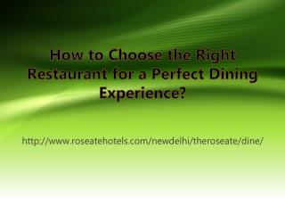 How to Choose the Right Restaurant for a Perfect Dining Experience?