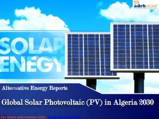 Global Solar Photovoltaic (PV) in Algeria 2030