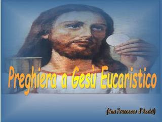 Preghiera a Ges  Eucaristico
