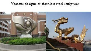 Various designs of stainless steel sculpture