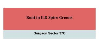 Rent in ILD Spire Greens