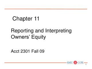 Reporting and Interpreting Owners  Equity  Acct 2301 Fall 09