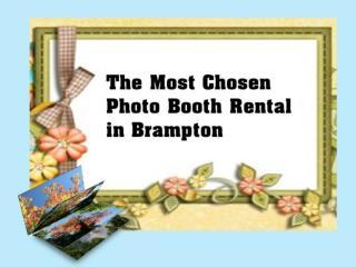The Most Chosen Photo Booth Rental in Brampton