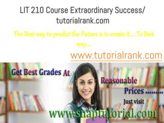 LIT 210 Course Extraordinary Success/ tutorialrank.com