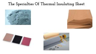 The Specialties Of Thermal Insulating Sheet
