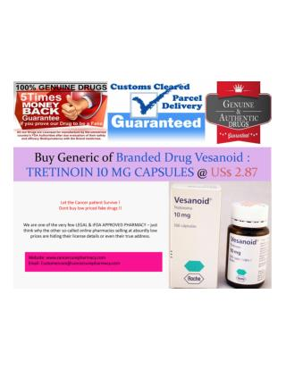 Buy Generic of Branded Drug Vesanoid : TRETINOIN 10 MG CAPSULES @ US$ 2.87