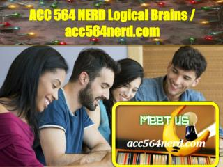 ACC 564 NERD Logical Brains / acc564nerd.com