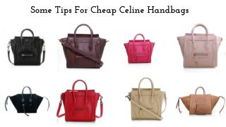 Some Tips For Cheap Celine Handbags
