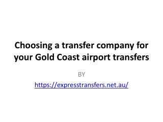 Choosing a transfer company for your Gold Coast airport transfers