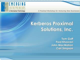 Kerberos Proximal Solutions, Inc.