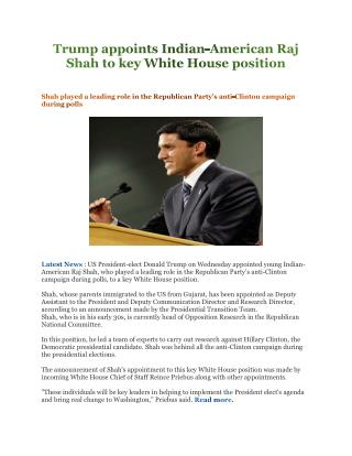 Trump appoints Indian-American Raj Shah to key White House position