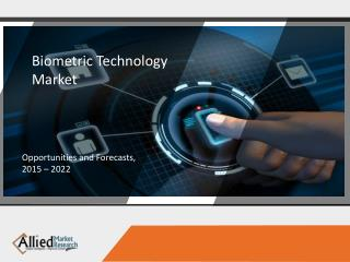 Biometric Technology Market Analysis and Forecasts 2022
