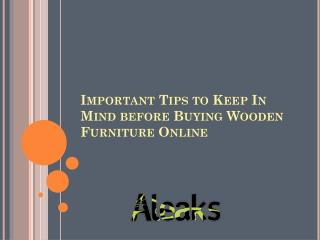 Important tips to keep in mind before buying wooden furniture online