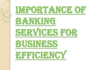 Banking Services and it's Importance in Business
