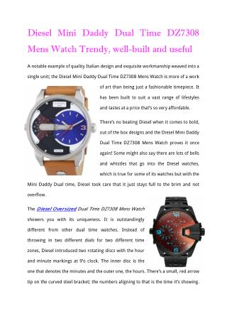 Diesel Mini Daddy Dual Time DZ7308 Mens Watch Trendy, well-built and useful