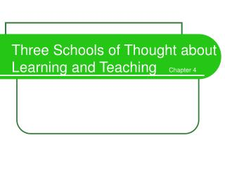 Three Schools of Thought about Learning and Teaching   Chapter 4