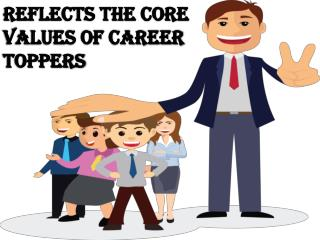Reflects the core values of Career Toppers