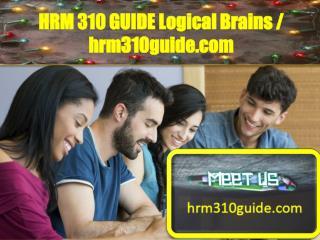 HRM 310 GUIDE Logical Brains / hrm310guide.com
