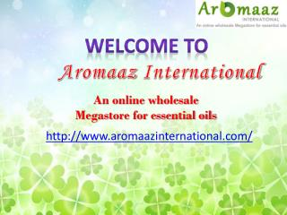 Essential Oils and Aromatics Suppliers, Aromaaz International.