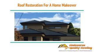Roof Restoration For A Home Makeover