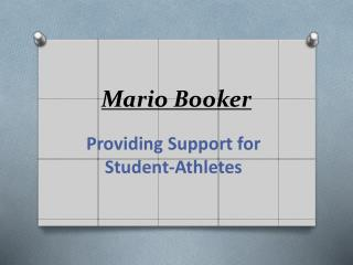 Mario Booker - Providing Support for Student-Athletes