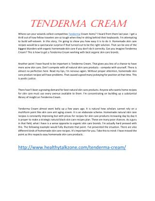 http://www.healthytalkzone.com/tenderma-cream/
