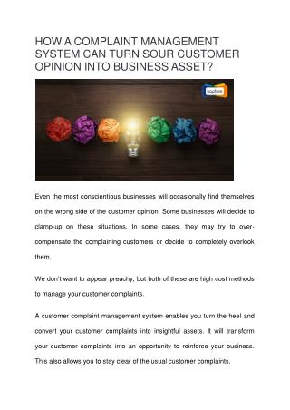 HOW A COMPLAINT MANAGEMENT SYSTEM CAN TURN SOUR CUSTOMER OPINION INTO BUSINESS ASSET?