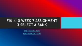 FIN 410 WEEK 7 ASSIGNMENT 3 SELECT A BANK