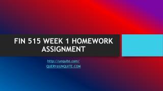 FIN 515 WEEK 1 HOMEWORK ASSIGNMENT