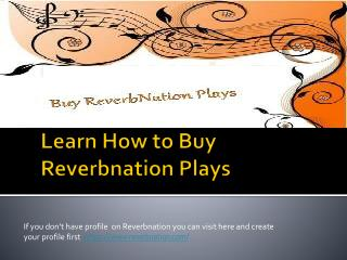How To Get Reverbnation plays fast
