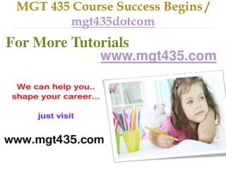 MGT 435 Course Success Begins / mgt435dotcom