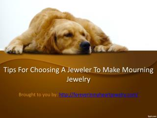 Tips For Choosing A Jeweler To Make Mourning Jewelry