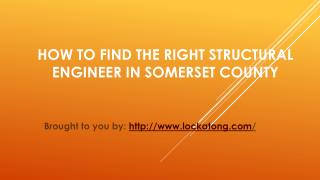 How To Find The Right Structural Engineer In Somerset County