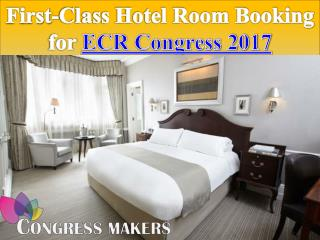 First-Class Hotel Room Booking for ECR Congress 2017