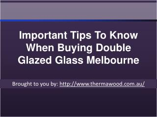 Important Tips To Know When Buying Double Glazed Glass Melbourne