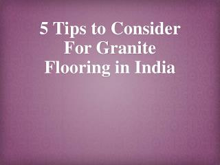 5 Points To Keep In Mind While Considering Granite Flooring In India