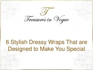 6 Stylish Dressy Wraps That are Designed to Make You Special