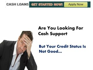 Cash Loan For Bad Credit Assistance For People With Imperfect Credit Profile