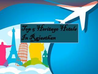 Top 5 Heritage Hotels in Rajasthan