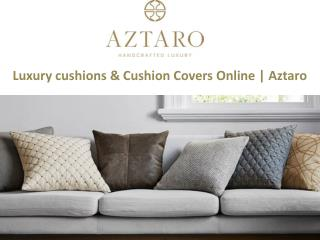 Luxury Cushions & Cushion Covers Online | Aztaro