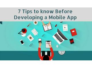 7 Tips to Know Before Developing a Mobile App