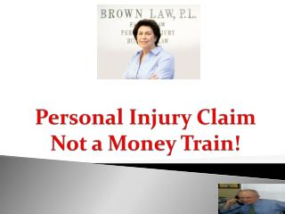 Personal Injury Claim Not a Money Train