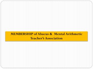 MEMBERSHIP of Abacus &  Mental Arithmetic Teacher's Association